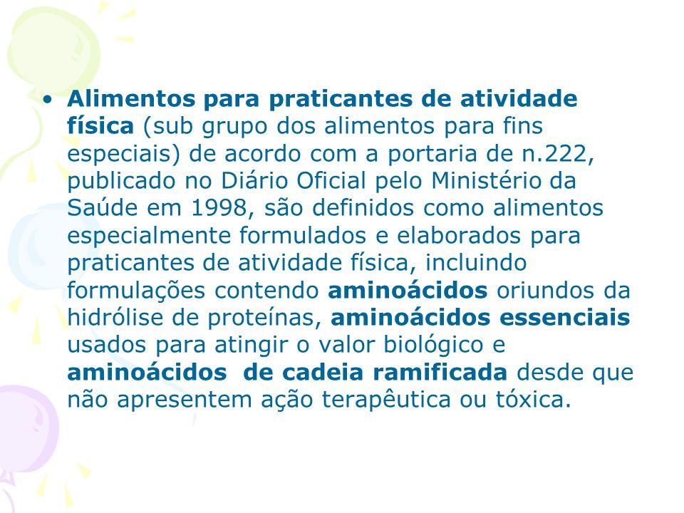 Alimentos para praticantes de atividade física (sub grupo dos alimentos para fins especiais) de acordo com a portaria de n.222, publicado no Diário Of