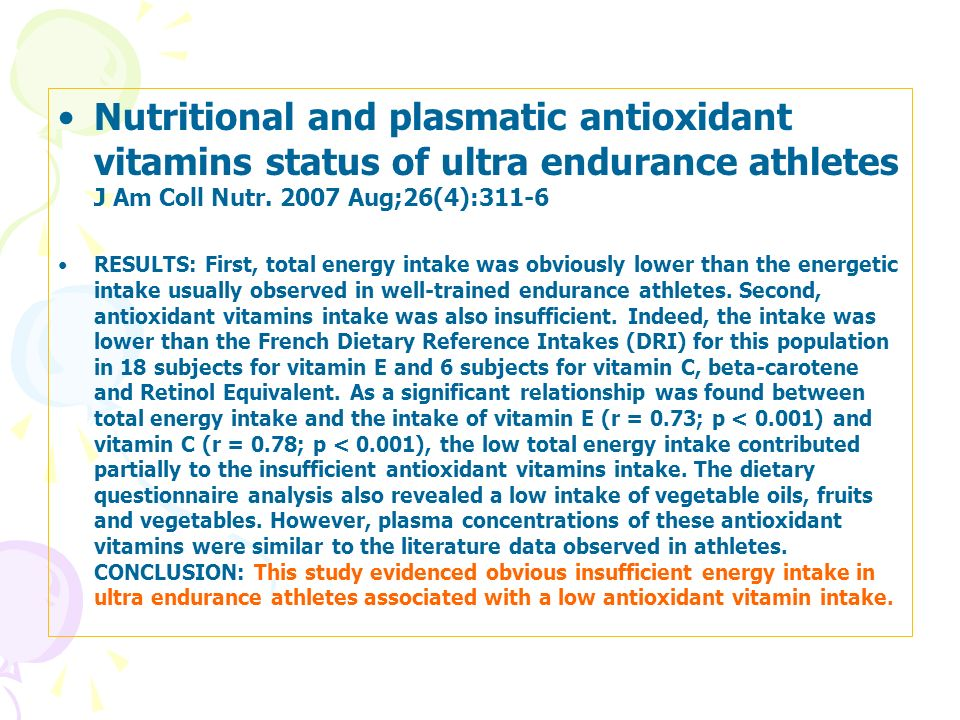 Nutritional and plasmatic antioxidant vitamins status of ultra endurance athletes J Am Coll Nutr. 2007 Aug;26(4):311-6 RESULTS: First, total energy in