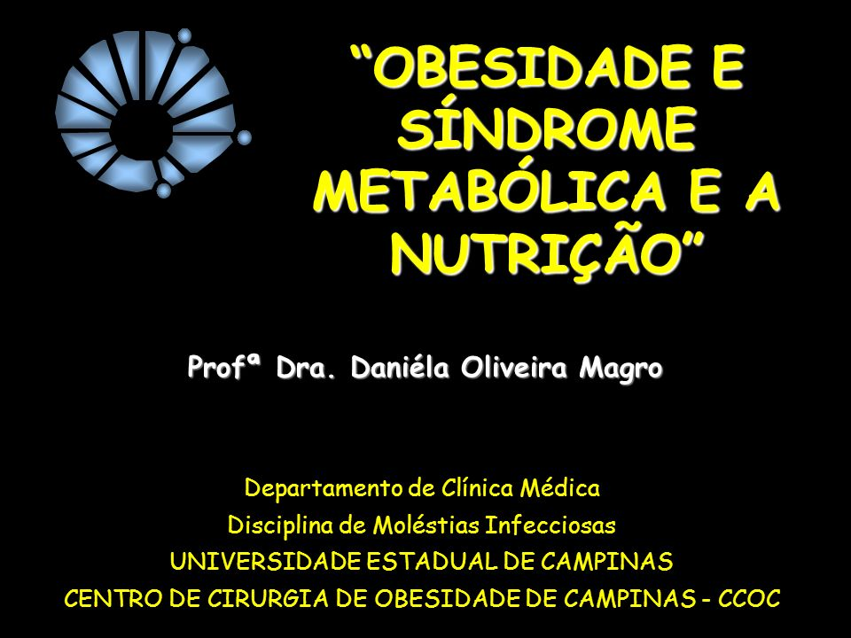 Departamento de Clínica Médica Disciplina de Moléstias Infecciosas UNIVERSIDADE ESTADUAL DE CAMPINAS CENTRO DE CIRURGIA DE OBESIDADE DE CAMPINAS - CCO