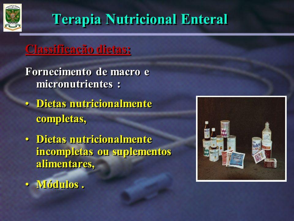 Terapia Nutricional Enteral Fornecimento de macro e micronutrientes : Dietas nutricionalmente completas, Dietas nutricionalmente incompletas ou suplem