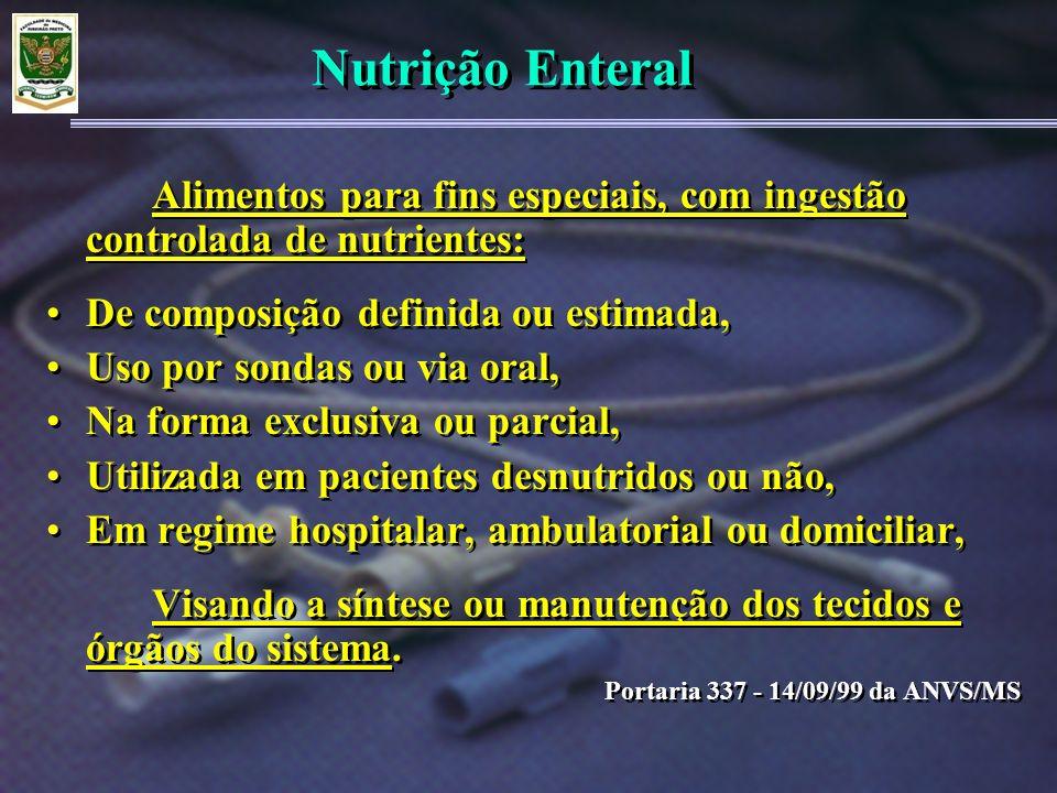 Terapia Nutricional Enteral Dieta enteral à base de peptídeos: –Dieta semi-elementar à base de peptídeos, –Idem a NE padrão na distribuição, apresentação e acondicionamento –Lipídeos mínimo 50% de TCM, –Proteína mínimo de 50% de hidrolisado proteico Dieta enteral à base de peptídeos: –Dieta semi-elementar à base de peptídeos, –Idem a NE padrão na distribuição, apresentação e acondicionamento –Lipídeos mínimo 50% de TCM, –Proteína mínimo de 50% de hidrolisado proteico Descrição das dietas enterais