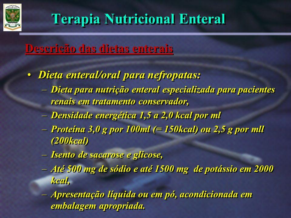 Terapia Nutricional Enteral Dieta enteral/oral para nefropatas: –Dieta para nutrição enteral especializada para pacientes renais em tratamento conserv
