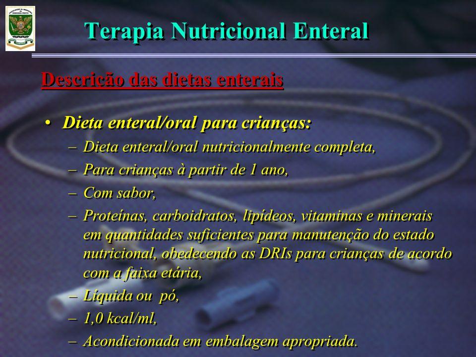 Terapia Nutricional Enteral Dieta enteral/oral para crianças: –Dieta enteral/oral nutricionalmente completa, –Para crianças à partir de 1 ano, –Com sa