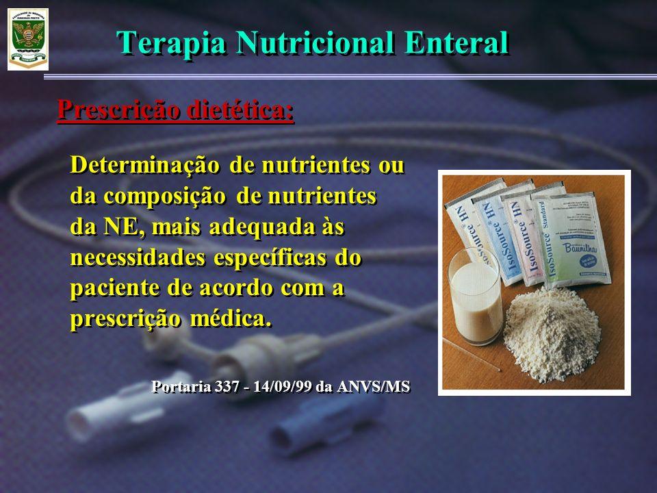 Terapia Nutricional Enteral Determinação de nutrientes ou da composição de nutrientes da NE, mais adequada às necessidades específicas do paciente de