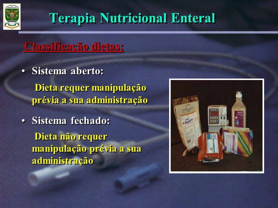 Terapia Nutricional Enteral Dieta enteral padrão: –Polimérica, nutricionalmente completa, –Densidade energética 1,0 a 1,2 kcal/ml, –Proteínas 4,0 a 4,5 g /100 ml –Lipídeos 35% do VCT ( de acordo com a A.H.A), –Sem sacarose, –Fornecendo 100% das DRIs em 1500 cal, –Apresentação pó ou líquida, –Osmolalidade 400 mOsm/kg, –Acondicionada em embalagem apropriada.