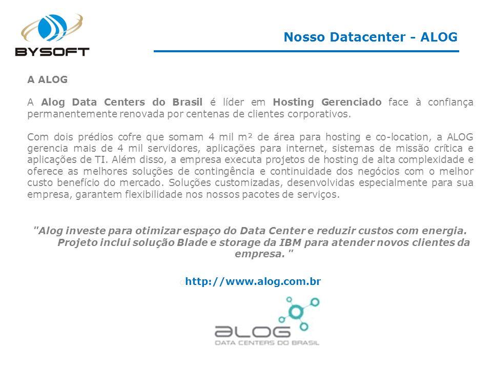 A ALOG A Alog Data Centers do Brasil é líder em Hosting Gerenciado face à confiança permanentemente renovada por centenas de clientes corporativos. Co