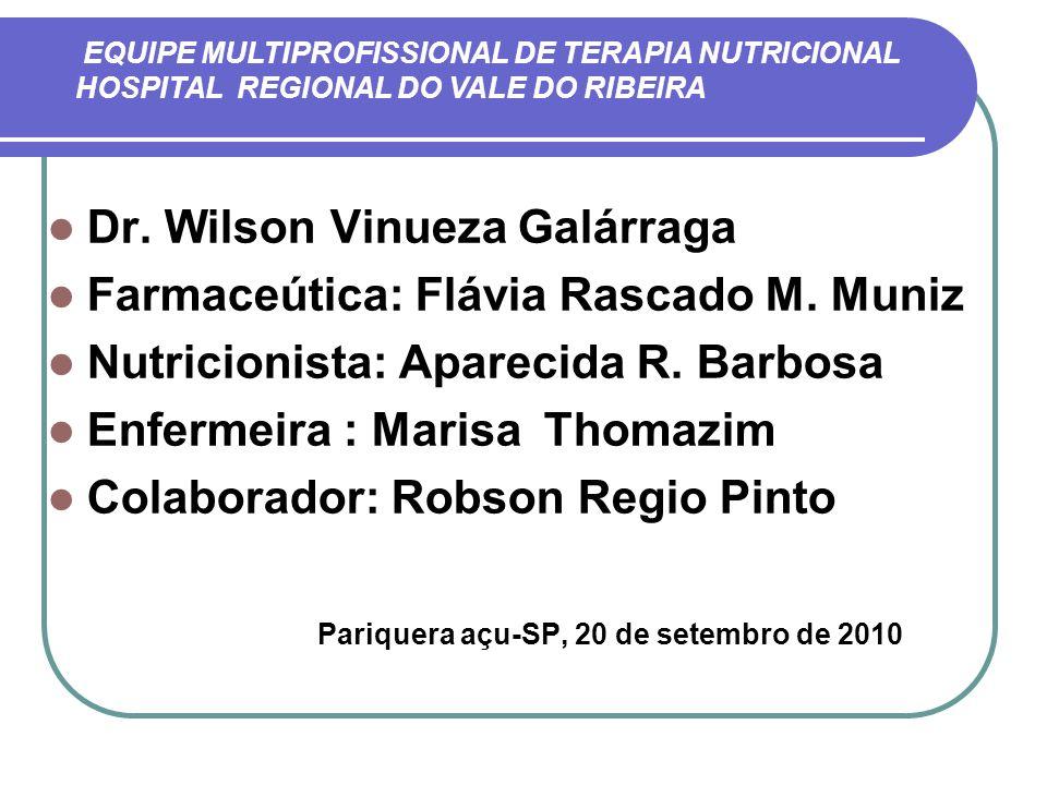 HRVR Dr. Wilson Vinueza Galárraga Farmaceútica: Flávia Rascado M. Muniz Nutricionista: Aparecida R. Barbosa Enfermeira : Marisa Thomazim Colaborador: