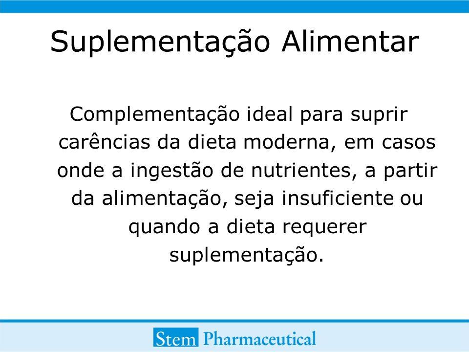 Suplementação Alimentar Complementação ideal para suprir carências da dieta moderna, em casos onde a ingestão de nutrientes, a partir da alimentação, seja insuficiente ou quando a dieta requerer suplementação.