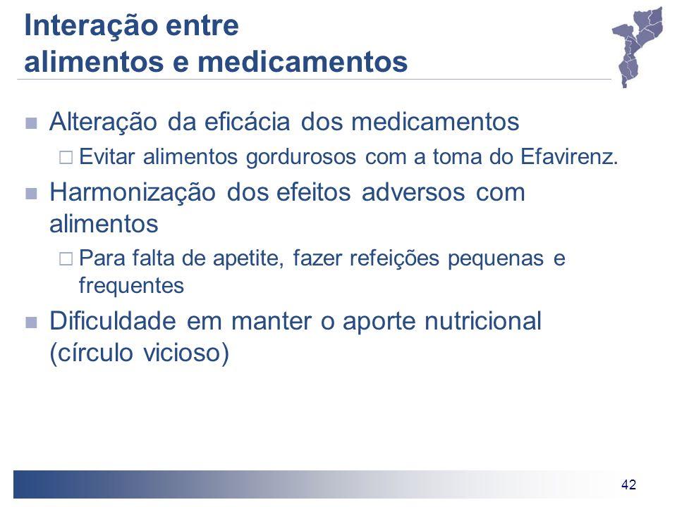 42 Interação entre alimentos e medicamentos Alteração da eficácia dos medicamentos Evitar alimentos gordurosos com a toma do Efavirenz. Harmonização d