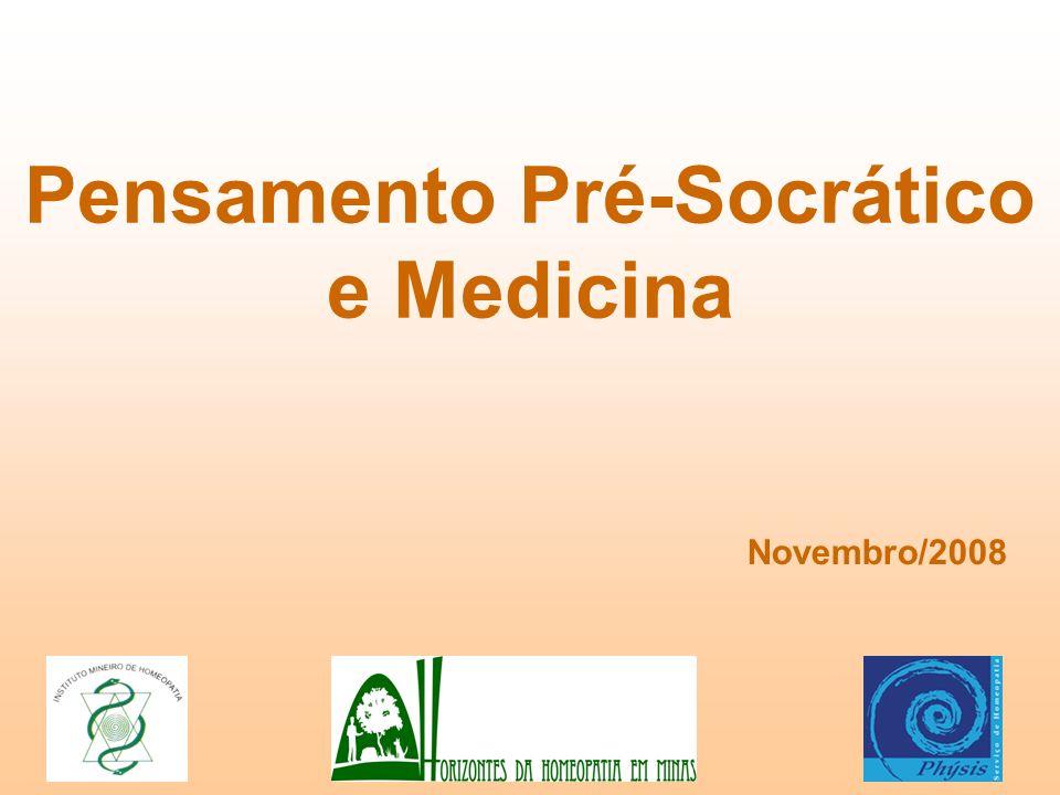Pensamento Pré-Socrático e Medicina Novembro/2008