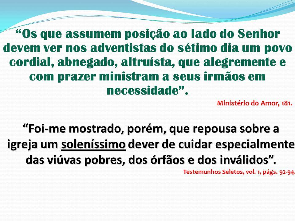 Os que assumem posição ao lado do Senhor devem ver nos adventistas do sétimo dia um povo cordial, abnegado, altruísta, que alegremente e com prazer mi