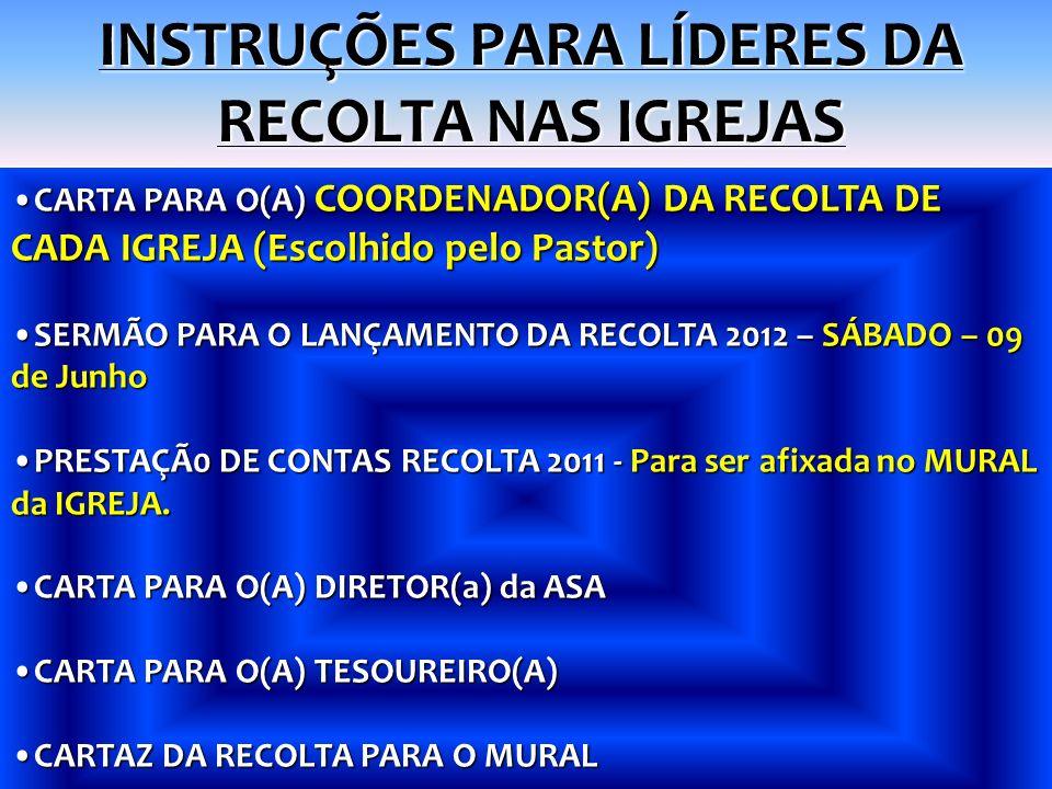 INSTRUÇÕES PARA LÍDERES DA RECOLTA NAS IGREJAS CARTA PARA O(A) COORDENADOR(A) DA RECOLTA DE CADA IGREJA (Escolhido pelo Pastor)CARTA PARA O(A) COORDEN