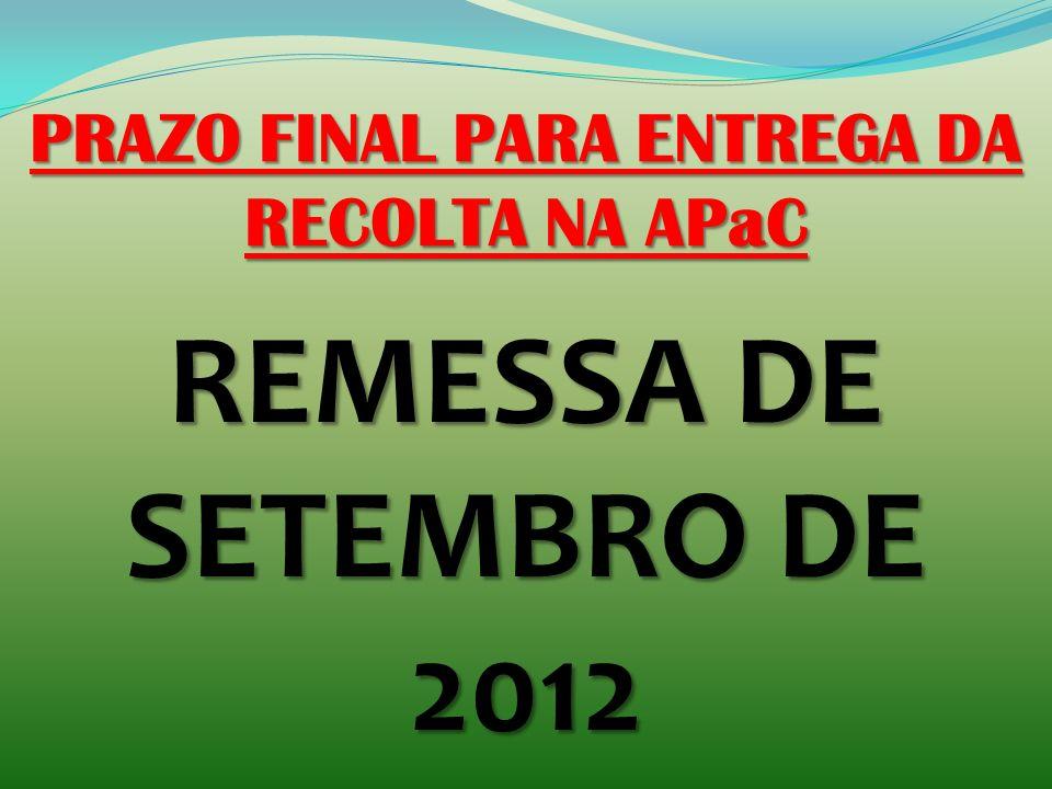 PRAZO FINAL PARA ENTREGA DA RECOLTA NA APaC REMESSA DE SETEMBRO DE 2012