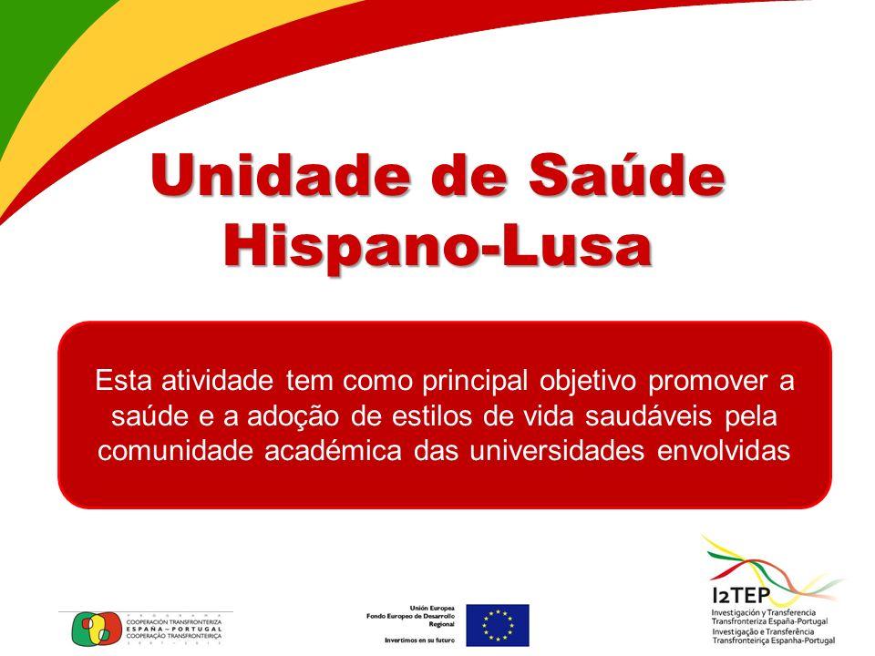Unidade de Saúde Hispano-Lusa Esta atividade tem como principal objetivo promover a saúde e a adoção de estilos de vida saudáveis pela comunidade académica das universidades envolvidas