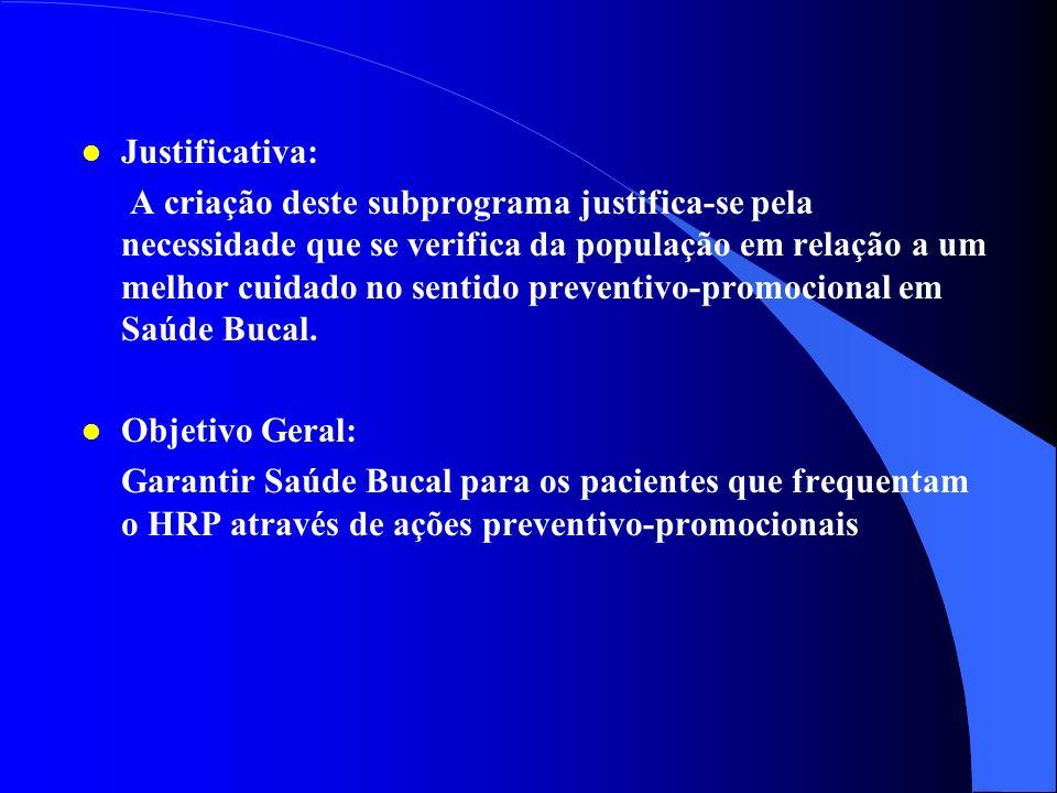 2 - Subprograma de Atenção Preventivo- Promocional em Saúde Bucal no Ambulatório do Hospital Regional de Planaltina Hospital Regional de Planaltina