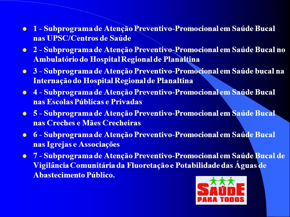 PROPOSTAS para ações do tipo Preventivo-promocional em Planaltina - DF l Planaltina - DF População Censo 1996: 116.506 habitantes Fonte: http://www.gd