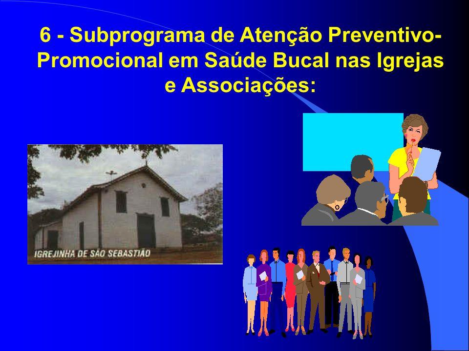5 - Subprograma de Atenção Preventivo- Promocional em Saúde Bucal nas Creches e Mães Crecheiras: