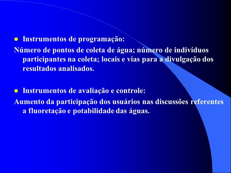 l Recursos Materiais: Frascos de plástico para coleta l Manutenção de equipamentos: FHDF l Gerência de informação, controle e avaliação: Secretaria de