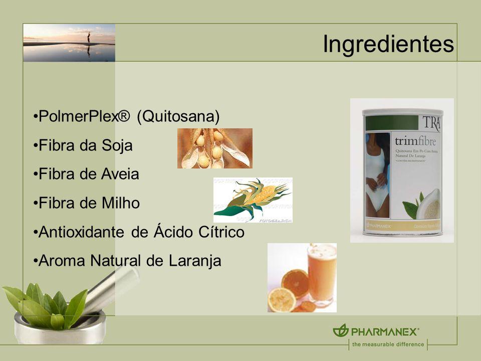 Ingredientes PolmerPlex® (Quitosana) Fibra da Soja Fibra de Aveia Fibra de Milho Antioxidante de Ácido Cítrico Aroma Natural de Laranja