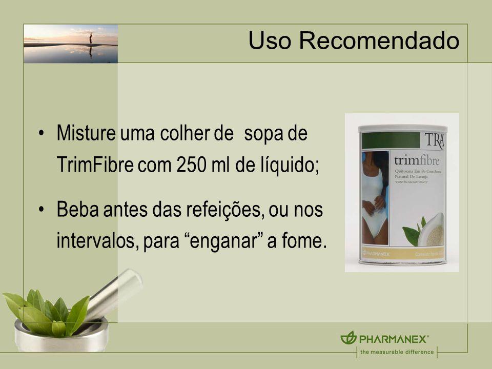 Uso Recomendado Misture uma colher de sopa de TrimFibre com 250 ml de líquido; Beba antes das refeições, ou nos intervalos, para enganar a fome.