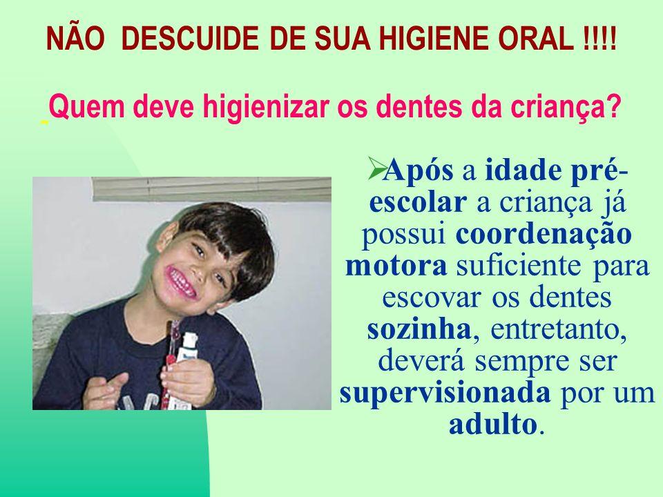 Quem deve higienizar os dentes da criança.