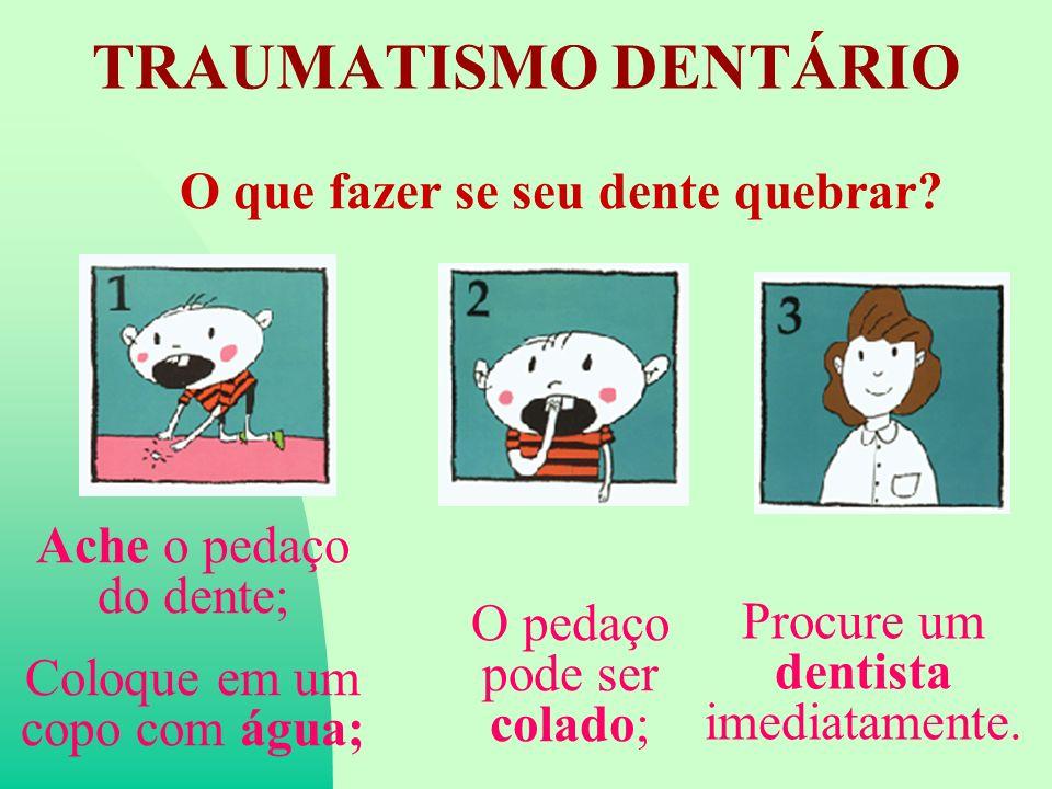 TRAUMATISMO DENTÁRIO O que fazer se seu dente quebrar.