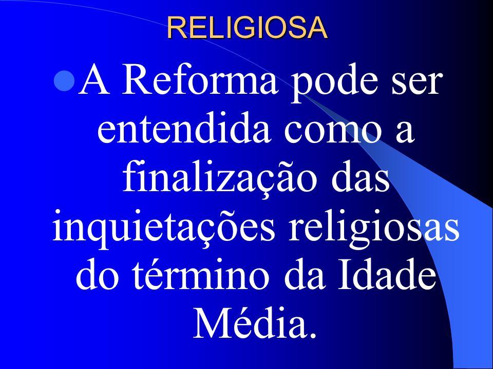 RELIGIOSA Nesse período, em que o individualismo ganhava corpo, a religião também se individualizava para práticas mais pessoais.