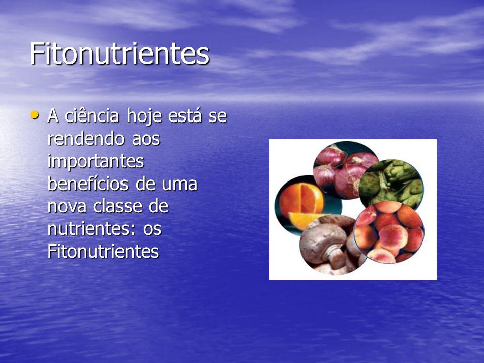 Fitonutrientes A ciência hoje está se rendendo aos importantes benefícios de uma nova classe de nutrientes: os Fitonutrientes A ciência hoje está se r