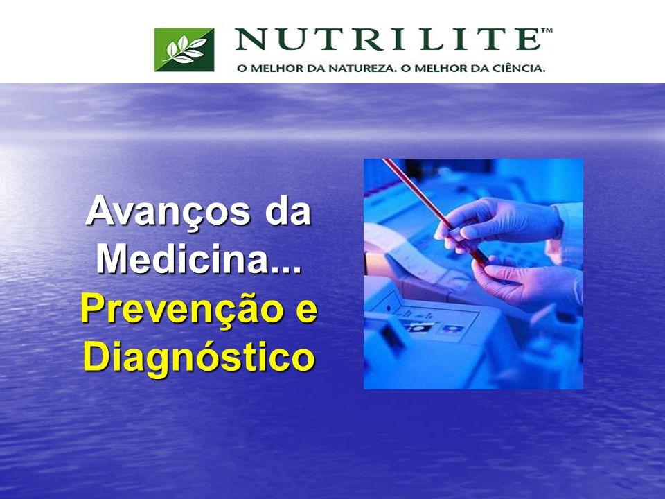 Avanços da Medicina... Prevenção e Diagnóstico