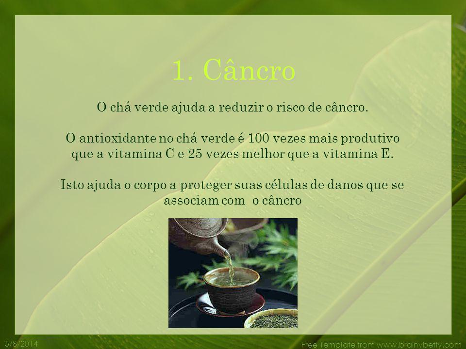 1.Câncro O chá verde ajuda a reduzir o risco de câncro.