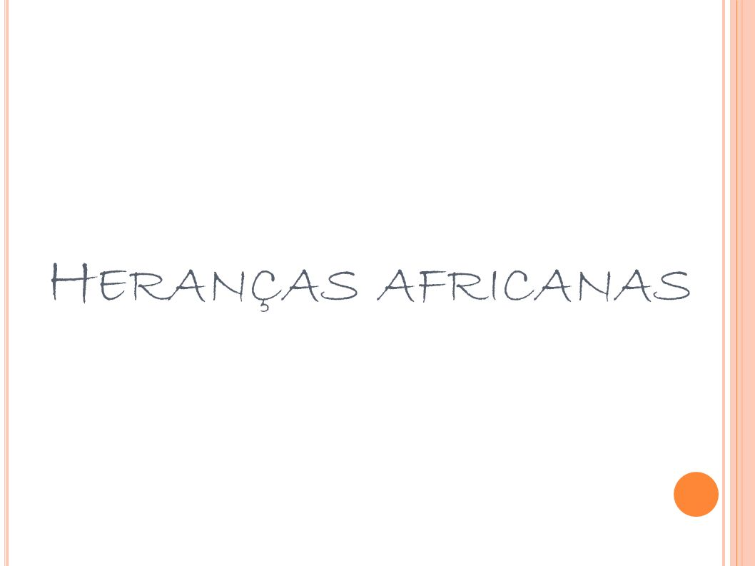 H ERANÇAS AFRICANAS