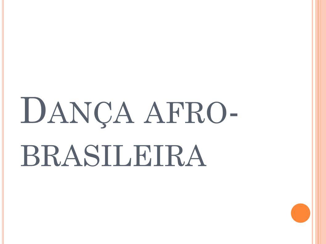 D ANÇA AFRO - BRASILEIRA