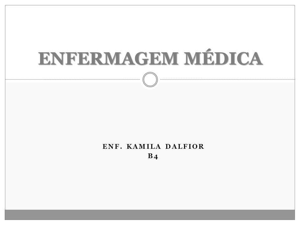 ENFERMAGEM MÉDICA ENF. KAMILA DALFIOR B4