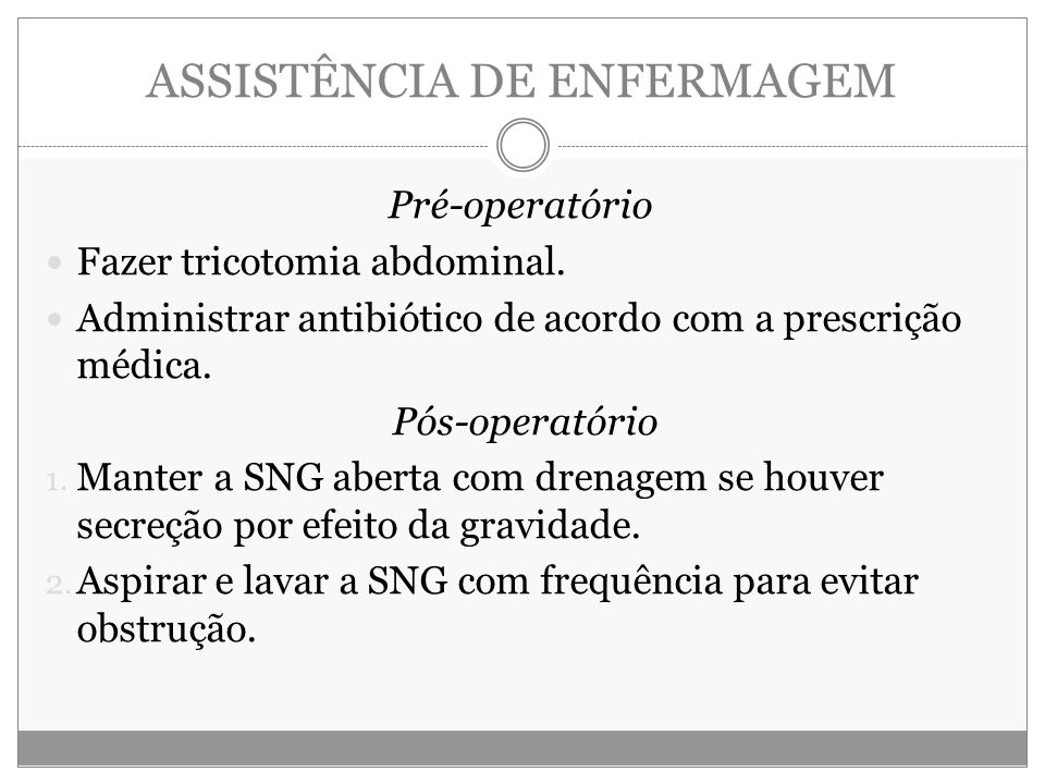 ASSISTÊNCIA DE ENFERMAGEM Pré-operatório Fazer tricotomia abdominal.