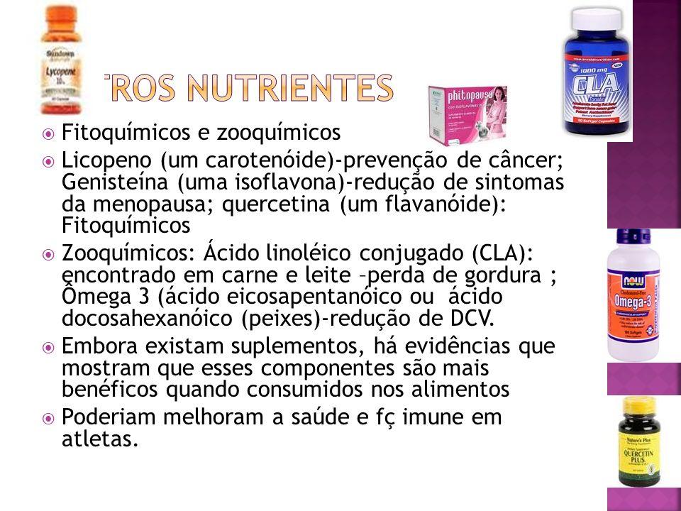 Fitoquímicos e zooquímicos Licopeno (um carotenóide)-prevenção de câncer; Genisteína (uma isoflavona)-redução de sintomas da menopausa; quercetina (um flavanóide): Fitoquímicos Zooquímicos: Ácido linoléico conjugado (CLA): encontrado em carne e leite –perda de gordura ; Ômega 3 (ácido eicosapentanóico ou ácido docosahexanóico (peixes)-redução de DCV.