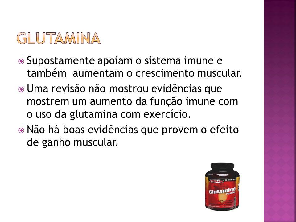 Supostamente apoiam o sistema imune e também aumentam o crescimento muscular.