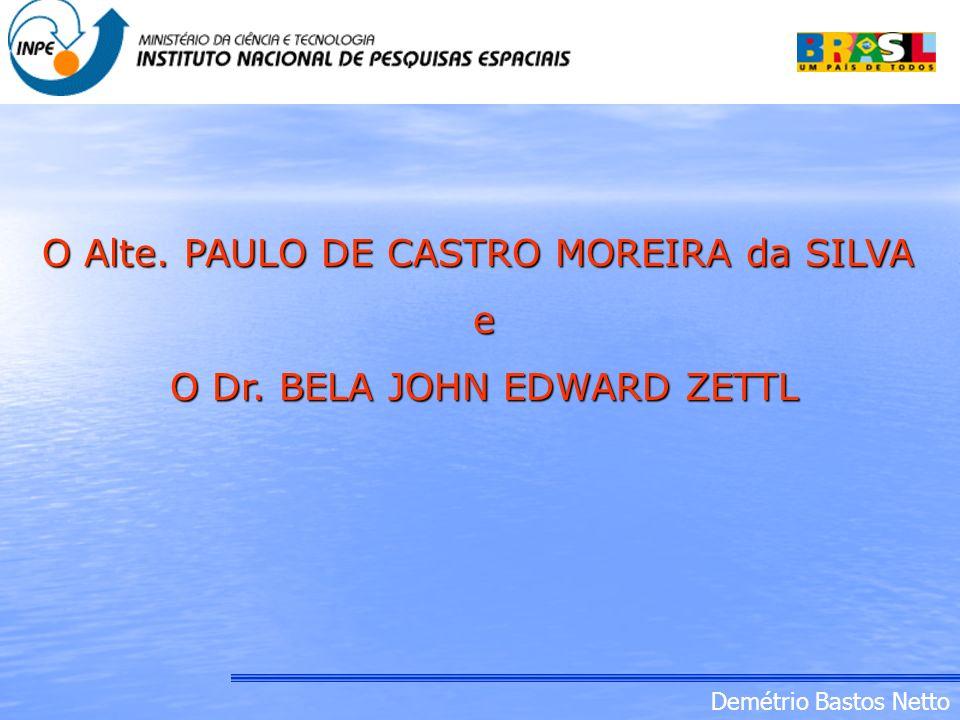 Demétrio Bastos Netto O Alte. PAULO DE CASTRO MOREIRA da SILVA e O Dr. BELA JOHN EDWARD ZETTL