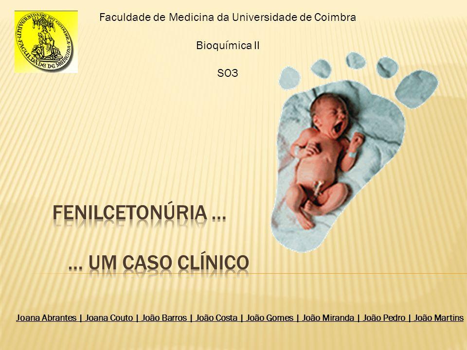 Faculdade de Medicina da Universidade de Coimbra Bioquímica II SO3 Joana Abrantes | Joana Couto | João Barros | João Costa | João Gomes | João Miranda