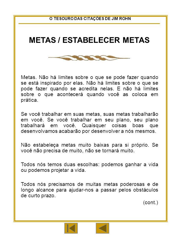 O TESOURO DAS CITAÇÕES DE JIM ROHN METAS / ESTABELECER METAS Metas.
