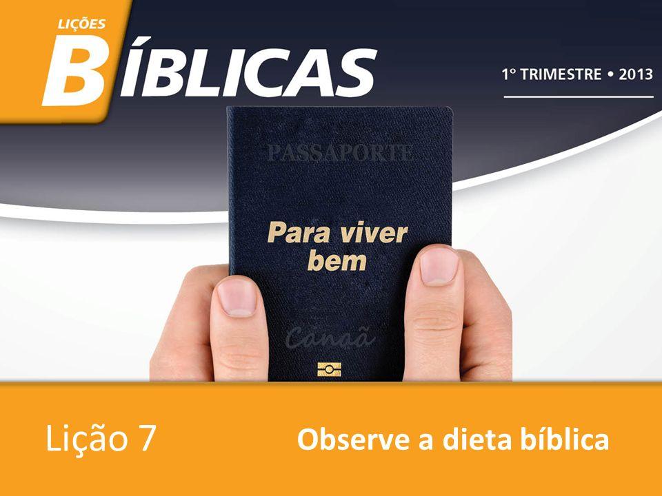 Lição 7 Observe a dieta bíblica