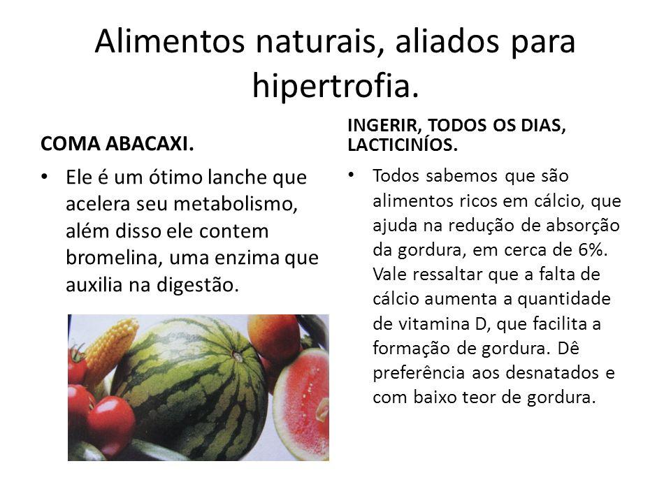 Alimentos naturais, aliados para hipertrofia.COMA ABACAXI.