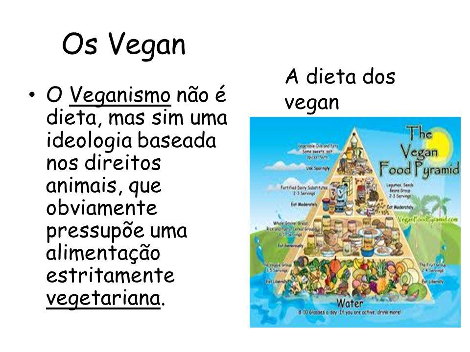 Os Vegan O Veganismo não é dieta, mas sim uma ideologia baseada nos direitos animais, que obviamente pressupõe uma alimentação estritamente vegetarian