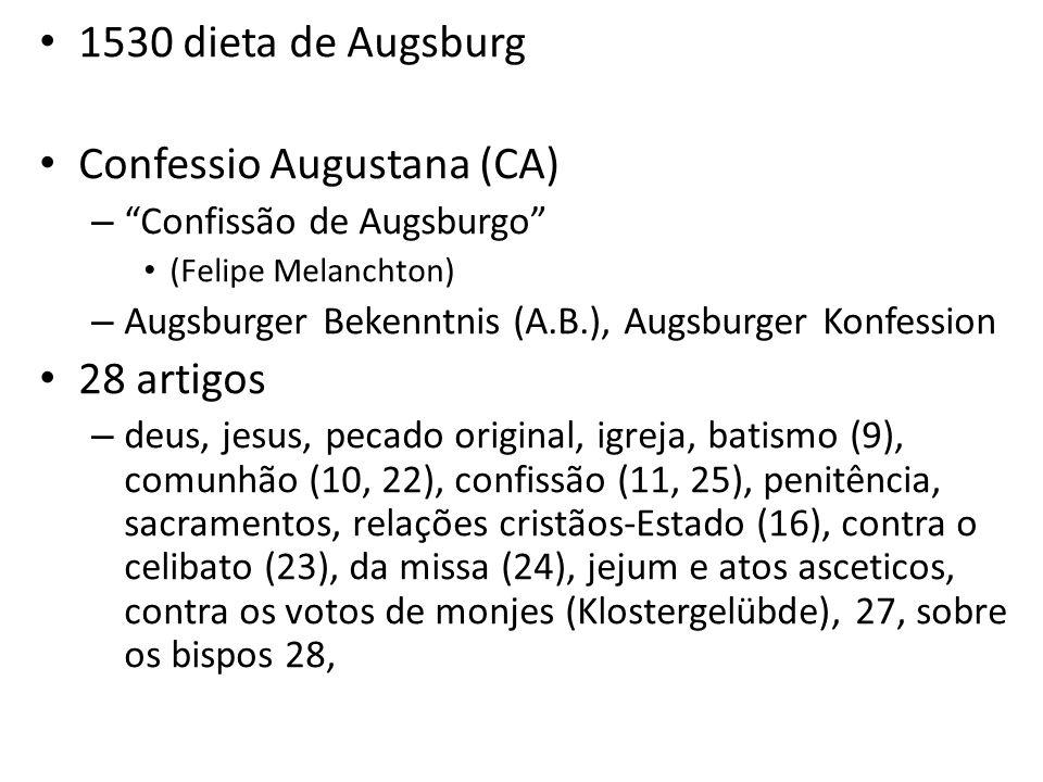 1530 dieta de Augsburg Confessio Augustana (CA) – Confissão de Augsburgo (Felipe Melanchton) – Augsburger Bekenntnis (A.B.), Augsburger Konfession 28