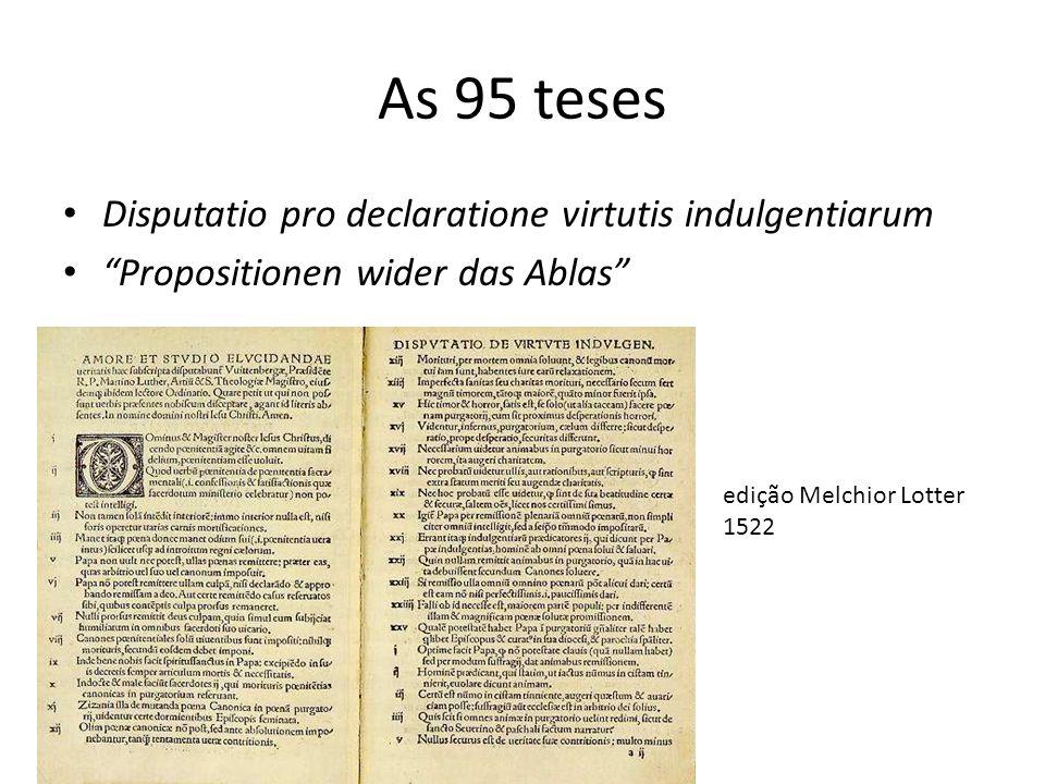 As 95 teses Disputatio pro declaratione virtutis indulgentiarum Propositionen wider das Ablas edição Melchior Lotter 1522