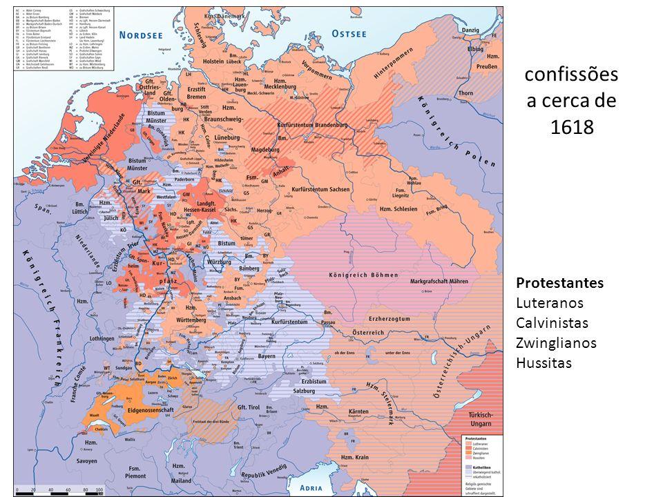 confissões a cerca de 1618 Protestantes Luteranos Calvinistas Zwinglianos Hussitas