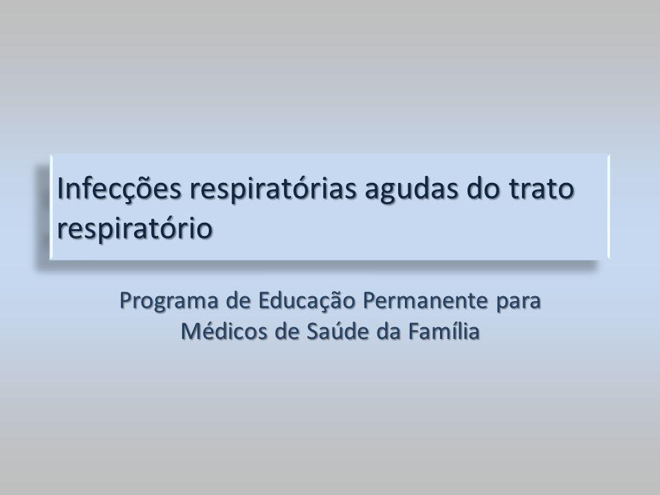 Infecções respiratórias agudas do trato respiratório Programa de Educação Permanente para Médicos de Saúde da Família