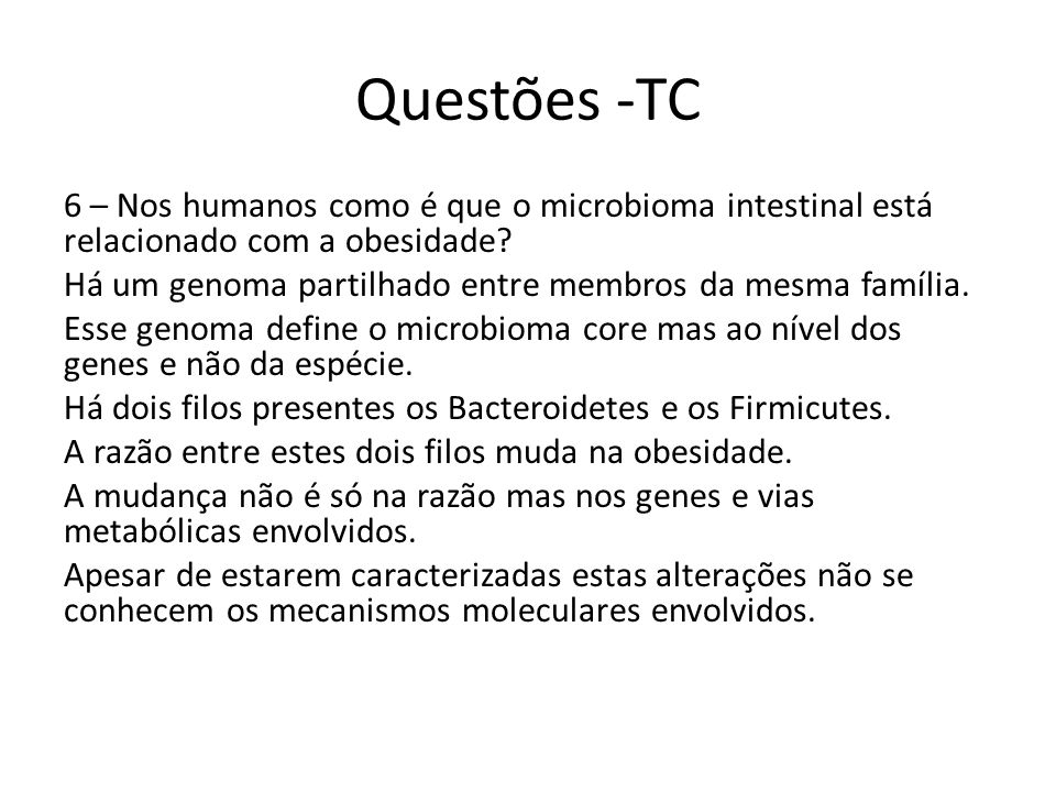 Questões -TC 6 – Nos humanos como é que o microbioma intestinal está relacionado com a obesidade? Há um genoma partilhado entre membros da mesma famíl