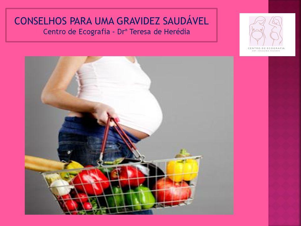 Objectivos para uma Alimentação Saudável durante a Gravidez: Coma uma variedade de alimentos de modo a conseguir obter todos os nutrientes que precisa.