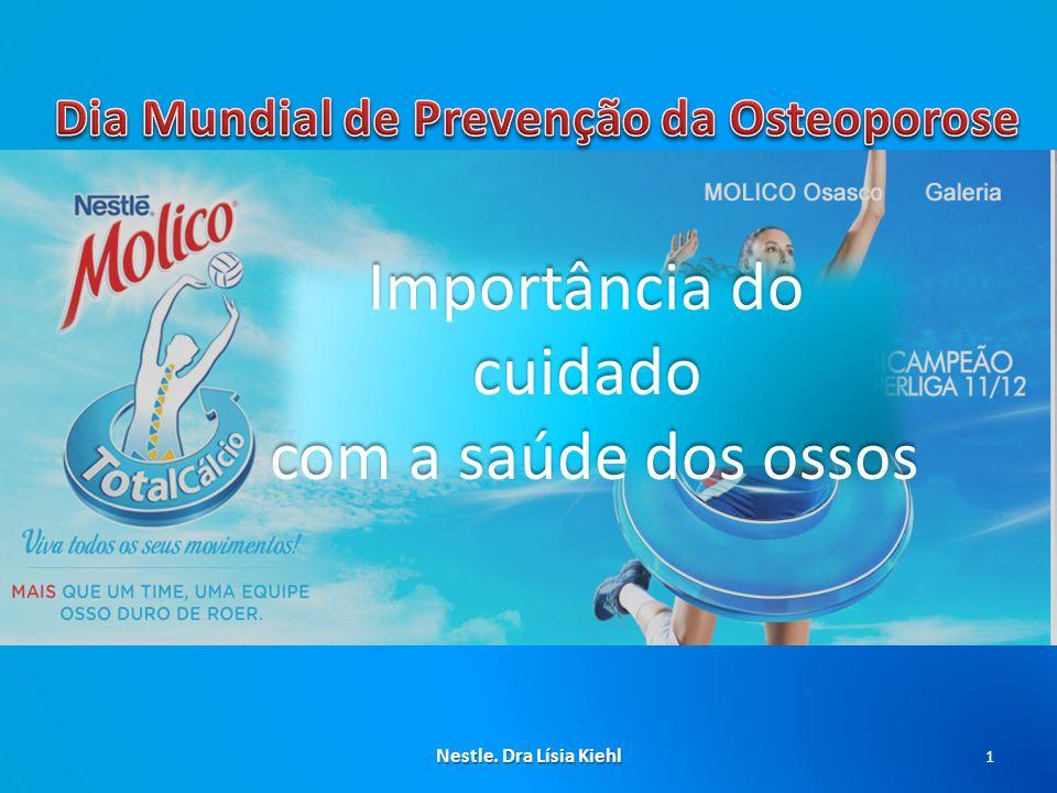 Importância do cuidado com a saúde dos ossos 1 Nestle. Dra Lísia Kiehl