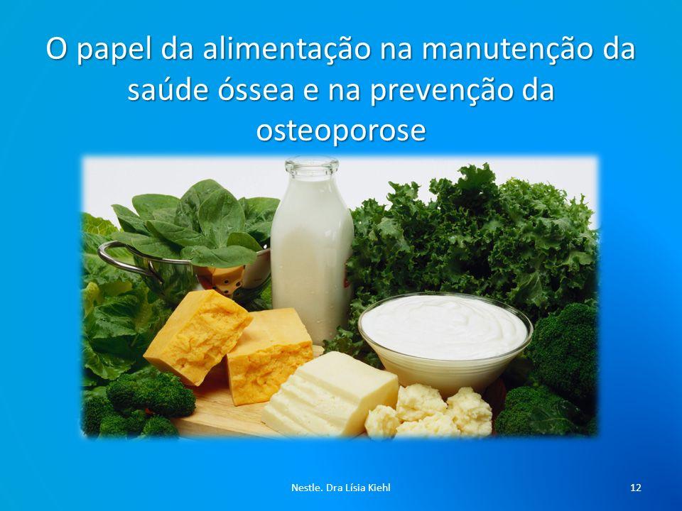 O papel da alimentação na manutenção da saúde óssea e na prevenção da osteoporose Nestle.